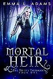 #9: Mortal Heir (The Thief's Talisman Book 1)