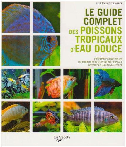 Le guide complet des poissons tropicaux d'eau douce