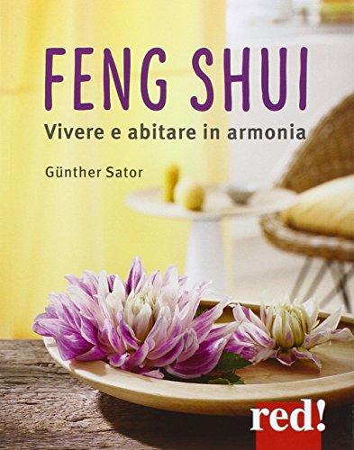 Feng shui. L'arte di creare ambienti accoglienti e salutari par Gunther Sator