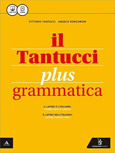 Il Tantucci plus. Grammatica. Per i Licei. Con e-book. Con espansione online