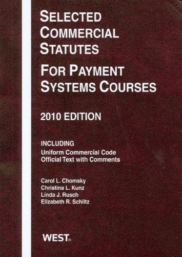 Selected Commercial Statutes For Payment Systems Courses, 2010 by Carol L. Chomsky (2010-07-06)