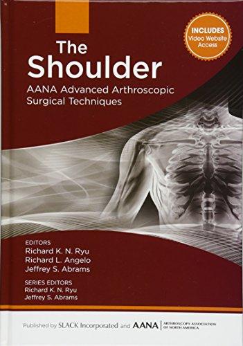The Shoulder: AANA Advanced Arthroscopic Surgical Techniques