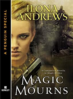 Magic Mourns: A Companion Novella to Magic Strikes: A Penguin eSpecial from Berkley par [Andrews, Ilona]