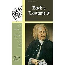 Bach's Testament (Contextual Bach Studies)