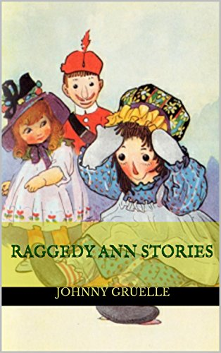 Raggedy Ann Stories : complete with original Illustration (Illustrated) (English Edition)