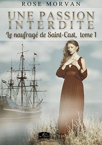 Une passion interdite, tome 1 : Le naufragé de Saint-Cast (Something Still) par Rose Morvan