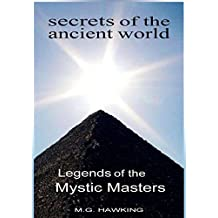 Legends of the Mystic Masters: Secrets of the Ancient World (English Edition)