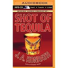 Shot of Tequila: A Jack Daniels Thriller (Jacqueline Jack Daniels Series) by J. A. Konrath (2015-09-01)