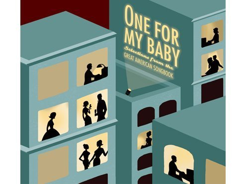 One For My Baby : Selections From The Great American Songbook by...