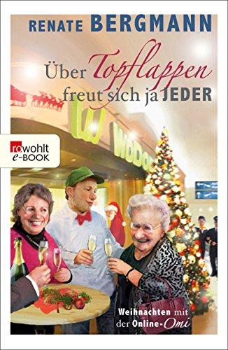 ut sich ja jeder: Weihnachten mit der Online-Omi ()