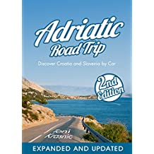 Adriatic Road Trip: Discover Croatia and Slovenia by Car 2017 (English Edition)