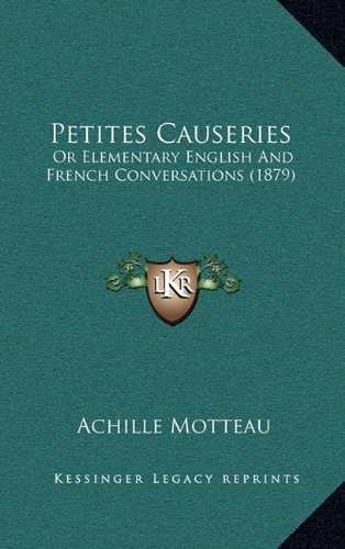 Petites Causeries: Or Elementary English and French Conversations (1879)