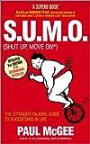 S.U.M.O (Shut Up, Move On) by Paul McGee