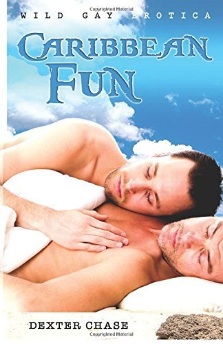 Caribbean Fun: Wild Gay Erotica by Chase...