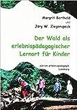 Der Wald als erlebnispädagogischer Lernort für Kinder (Kleine Schriften zur Erlebnispädagogik) - Margrit Berthold, Jörg W Ziegenspeck