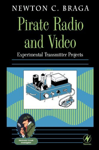 Pirate Radio and Video: Experimental Transmitter Projects (Electronic circuit investigator) by Newton C. Braga (2000-12-27) par Newton C. Braga