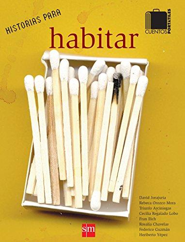 Historias para habitar (Cuentos portátiles) por David Alfonso Jorajuria Lara
