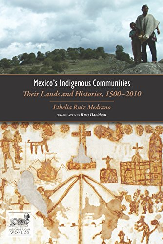 Mexico's Indigenous Communities: Their Lands and Histories, 1500-2010 (Mesoamerican Worlds) Descargar Epub