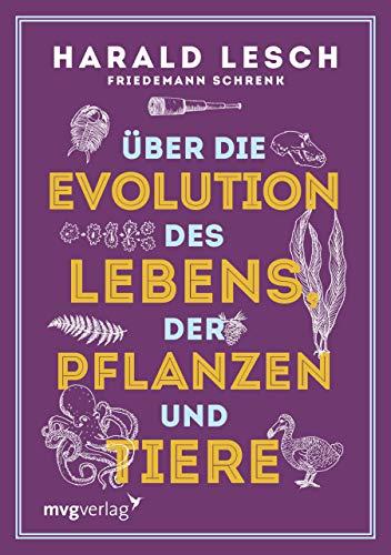 Über die Evolution des Lebens, der Pflanzen und Tiere - Evolution über Kinder Buch