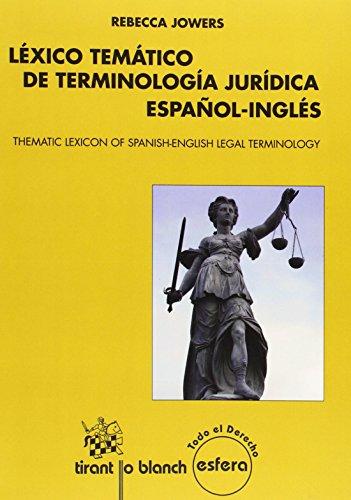 Léxico temático de terminología jurídica español-inglés (Thematic Lexicon of Spanish-English Legal Terminology) (Esfera) por Rebecca Jowers