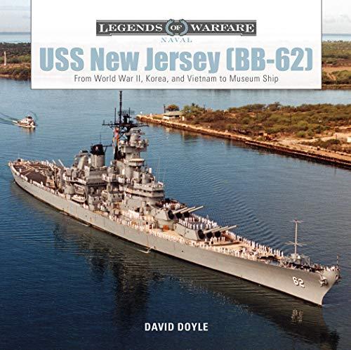 Uss New Jersey Bb62: From World War II, Korea, and Vietnam to Museum Ship (Legends of Warfare: Naval, Band 7)