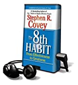 The 8th Habit: From Effectiveness to Greatness [With Earbuds]