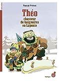 Théo : chasseur de baignoires en Laponie | Prévot, Pascal (1961-....). Auteur