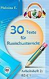 30 Texte für Russischunterricht: Arbeitsheft 2: B2-C1. Mit Audio-CD