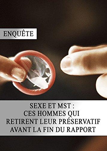 Sexe et MST : ces Hommes qui Retirent leur Préservatif avant la Fin du Rapport