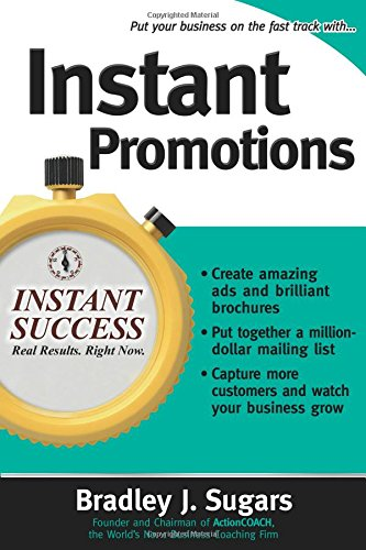 Instant Promotions: Tactics That Get Your Business Noticed and Bring in Customers (Instant Success Series)