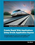 Image de Create Rapid Web Applications Using Oracle Application Express (Oracle Application Express (APEX)) (English Edition)