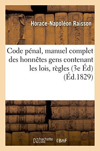 Code pénal, manuel complet des honnêtes gens 3e édition