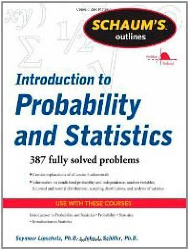 Schaum's Outline of Introduction to Probability and Statistics (Schaum's Outline Series) by Lipschutz, Seymour Published by McGraw-Hill 1st (first) edition (2011) Paperback