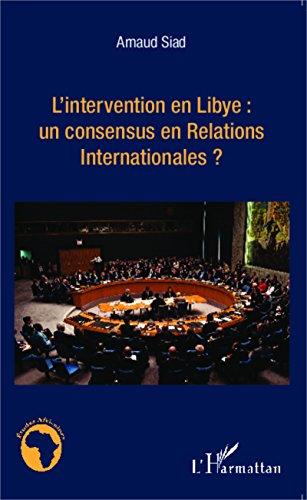 L'intervention en Libye : un consensus en Relations Internationales ?