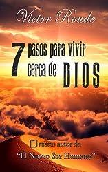 7 pasos para vivir cerca de Dios (Spanish Edition)