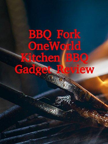 Review: BBQ Fork OneWorld Kitchen BBQ Gadget Review