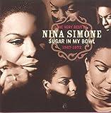 The Very Best Of Nina Simone: SUGAR IN MY BOWL;1967-1972 by Nina Simone (1998-09-28)