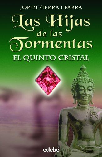 Las Hijas de Las Tormentas- El Quinto Cristal par JORDI SIERRA I FABRA