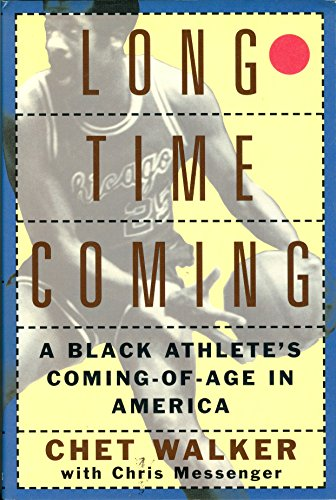 Long Time Coming : A Black Athelete's Coming-of-Age in America por Chet Walker