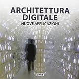 Architettura digitale. Nuove applicazioni (Architectural design)