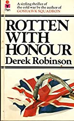Rotten with Honour by Derek Robinson (1976-01-16)