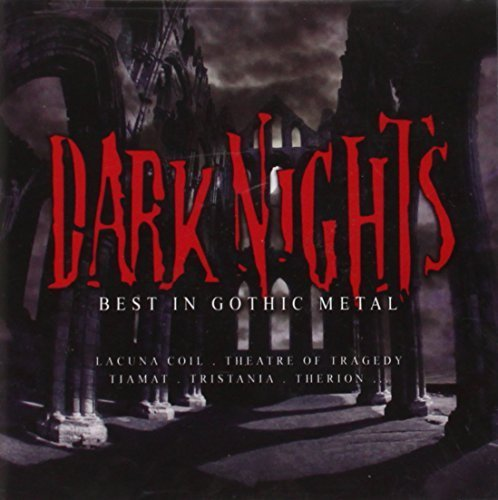 Dark Nights: Best in Gothic Metal by Sirenia, Heavenwood, Therion, Tristania, Lacuna Coil, Amorphis, To Die For, Tiam (2006-12-01)