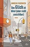 Das Glück ist blind (aber nicht unsichtbar): Roman (Reihe Hanser)