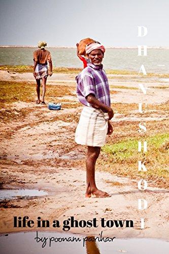 Dhanushkodi: Life in a Ghost Town