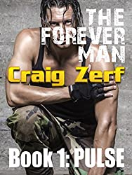 The Forever Man 1 - Dystopian Apocalypse Adventure: Book 1: Pulse (English Edition)