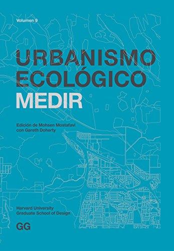 Descargar Libro Libro Urbanismo Ecológico. Volumen 9: Medir de Mohsen Mostafavi
