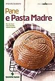 Scarica Libro Pane e pasta madre (PDF,EPUB,MOBI) Online Italiano Gratis