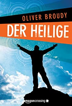 Der Heilige (Kindle Single) von [Broudy, Oliver]