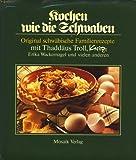 Kochen wie die Schwaben. Original schwäbische Familienrezepte