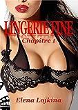 Telecharger Livres LINGERIE FINE Chapitre 1 (PDF,EPUB,MOBI) gratuits en Francaise